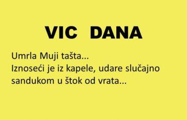 VIC DANA: Umrla Muji tašta…