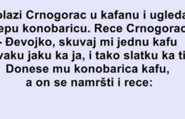 VIC : Dolazi Crnogorac U Kafanu…
