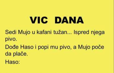 VIC: Razočarao se Mujo u život…